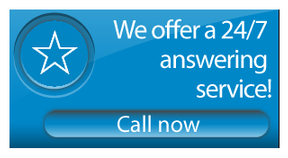 We offer a 24/7 answering service! Call now